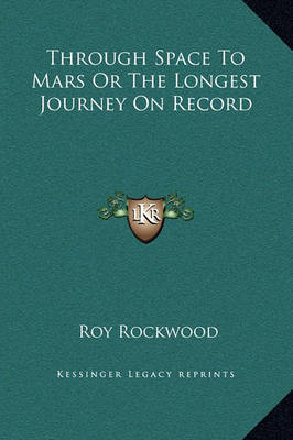 Through Space to Mars or the Longest Journey on Record by Roy Rockwood, pse