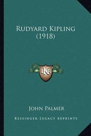 Rudyard Kipling (1918) Rudyard Kipling (1918) by John Palmer