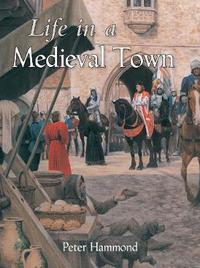 Life in a Medieval Town by P.W. Hammond image