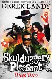 Dark Days (Skulduggery Pleasant #4) by Derek Landy