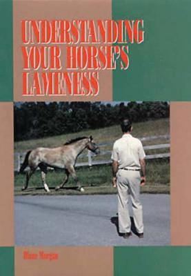 Understanding Your Horse's Lameness by Diane Morgan