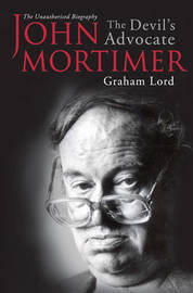 John Mortimer: The Devil's Advocate by Graham Lord image