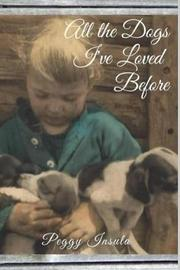 All the Dogs I've Loved Before by Peggy C Insula image