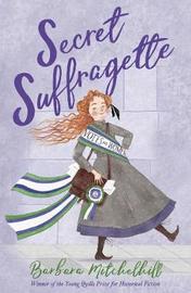Secret Suffragette by Barbara Mitchelhill image