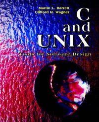 C and UNIX by Martin L. Barrett