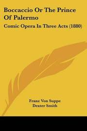 Boccaccio or the Prince of Palermo: Comic Opera in Three Acts (1880) by Franz Von Suppe image