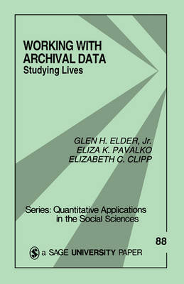 Working With Archival Data by Glen H Elder