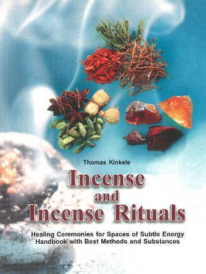 Incense and Incense Rituals by Thomas Kinkele image