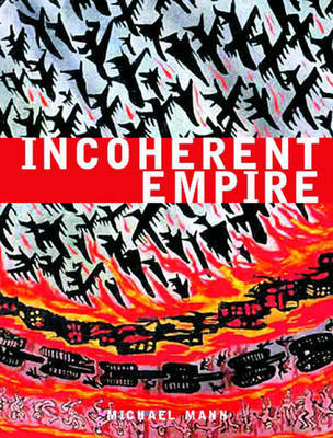 Incoherent Empire by Michael Mann (Professor of Sociology, University of California, Los Angeles, USA) image