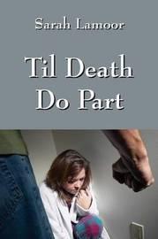 Til Death Do Part by Sarah Lamoor