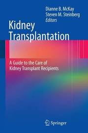 Kidney Transplantation: A Guide to the Care of Kidney Transplant Recipients image