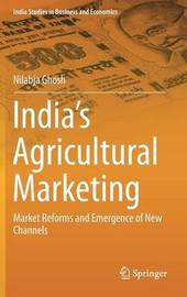 India's Agricultural Marketing by Nilabja Ghosh