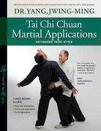 Tai Chi Chuan Martial Applications by Jwing Ming Yang