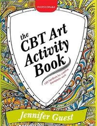 The CBT Art Activity Book by Jennifer Guest