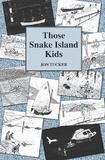 Those Snake Island Kids by Jon, Tucker