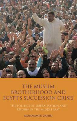 The Muslim Brotherhood and Egypt's Succession Crisis by Mohammed Zahid image