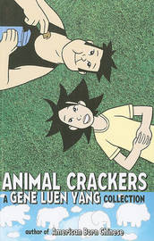Animal Crackers: A Gene Luen Yang Collection by Gene Luen Yang image