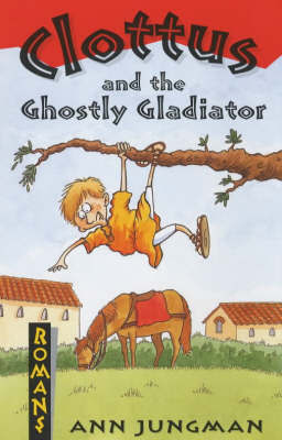 Clottus and the Ghostly Gladiator by Ann Jungman image