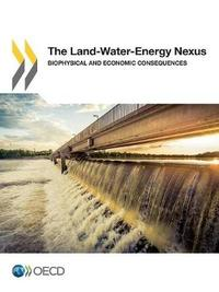 The Land-Water-Energy Nexus by Organisation for Economic Co-operation and Development (OECD)