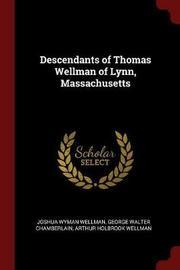 Descendants of Thomas Wellman of Lynn, Massachusetts by Joshua Wyman Wellman image