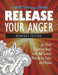 Release Your Anger by Adult Coloring Books