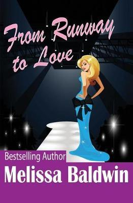 From Runway to Love by Melissa Baldwin