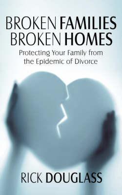 Broken Families Broken Homes by Rick Douglass image