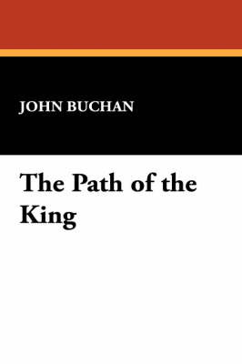 The Path of the King by John Buchan image