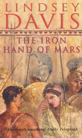 The Iron Hand of Mars by Lindsey Davis image