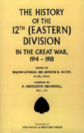 History of the 12th (Eastern) Division in the Great War by Arthur B. Scott image