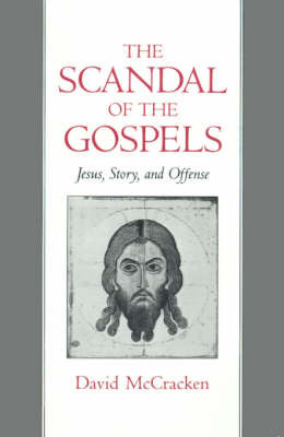 The Scandal of the Gospels by David McCracken image
