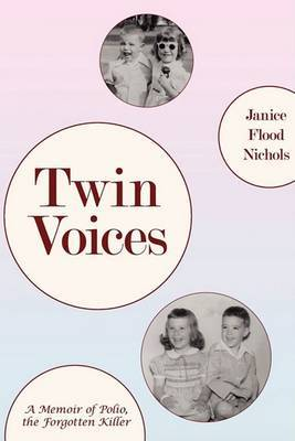 Twin Voices: A Memoir of Polio, the Forgotten Killer by Janice Flood Nichols image