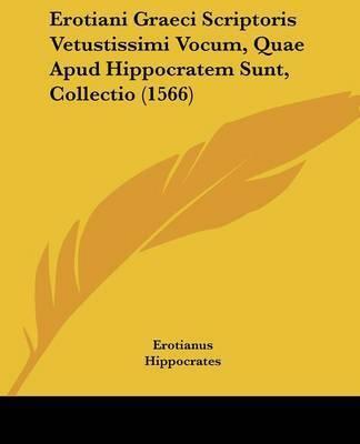 Erotiani Graeci Scriptoris Vetustissimi Vocum, Quae Apud Hippocratem Sunt, Collectio (1566) by Bartolomeo Eustachi