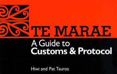A Guide to Customs and Protocol: Te Marae by H. Tauroa