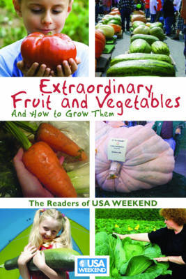 Extraordinary Fruit and Vegetables and How to Grow Them! by Readers of USA Weekend