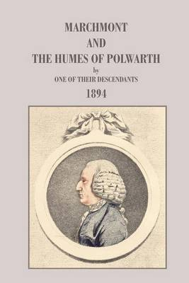 Marchmont and the Humes of Polwarth by One of Their Descendants image