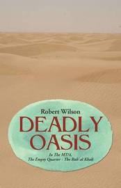 Deadly Oasis by Robert Wilson