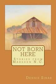 Not Born Here by Dennis Sinar