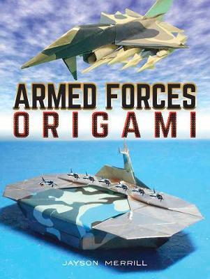 Armed Forces Origami by Jayson Merrill