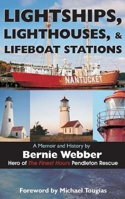 Lightships, Lighthouses, and Lifeboat Stations by Bernie Webber