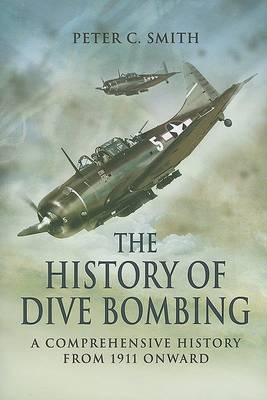 The History of Dive Bombing by Peter C. Smith image
