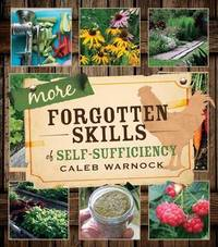 More Forgotten Skills of Self-Sufficiency by Caleb Warnock image
