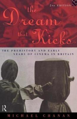 The Dream That Kicks by Michael Chanan