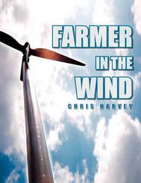 Farmer in the Wind by Chris Harvey