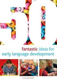 50 Fantastic Ideas for Early Language Development by Mary Scanlan image