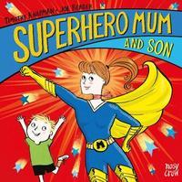 Superhero Mum and Son by Timothy Knapman