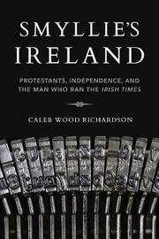 Smyllie's Ireland by Caleb Wood Richardson