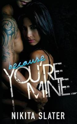 Because You're Mine by Nikita Slater