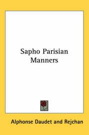 Sapho Parisian Manners by Alphonse Daudet image