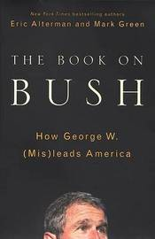 The Book on Bush by Alterman image